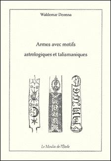 Le Moulin de l'Etoile - Armes avec motifs astrologiques et talismaniques